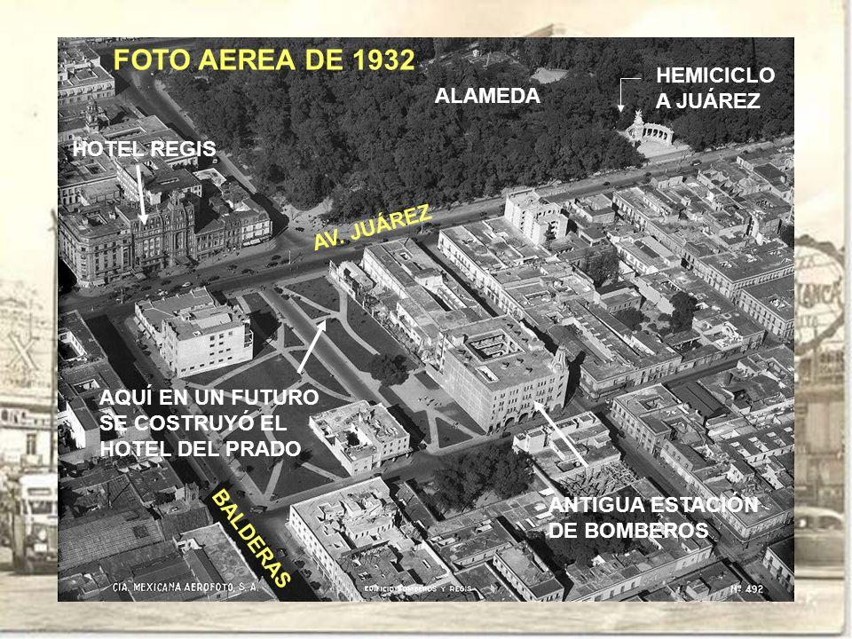 FOTO AEREA DE 1932 HEMICICLO A JUÁREZ ALAMEDA HOTEL REGIS AQUÍ EN UN FUTURO SE COSTRUYÓ EL HOTEL DEL PRADO AV. JUÁREZ ANTIGUA ESTACIÓN DE BOMBEROS BAL