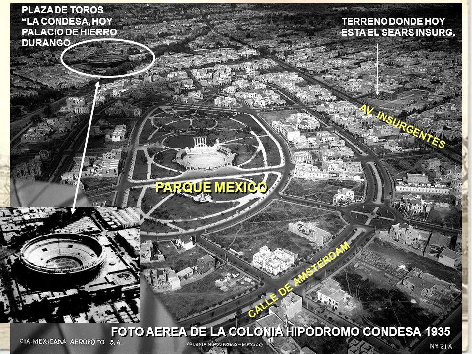 FOTO AEREA DE LA COLONIA HIPODROMO CONDESA 1935 PLAZA DE TOROS LA CONDESA, HOY PALACIO DE HIERRO DURANGO PARQUE MEXICO CALLE DE AMSTERDAM AV. INSURGEN