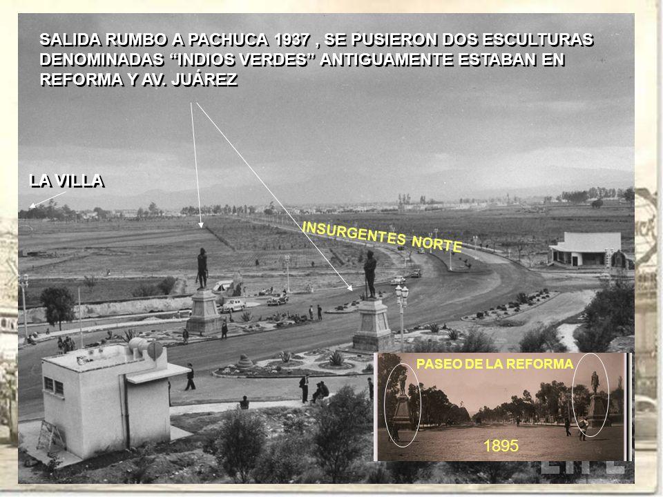 INSURGENTES NORTE SALIDA RUMBO A PACHUCA 1937, SE PUSIERON DOS ESCULTURAS DENOMINADAS INDIOS VERDES ANTIGUAMENTE ESTABAN EN REFORMA Y AV. JUÁREZ SALID