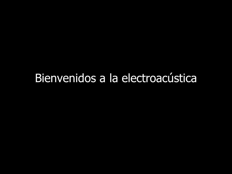 Bienvenidos a la electroacústica