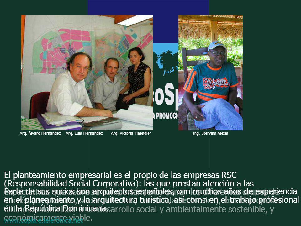 Arq. Álvaro HernándezArq. Luis HernándezArq. Victoria HaendlerIng. Stervins Alexis El planteamiento empresarial es el propio de las empresas RSC (Resp