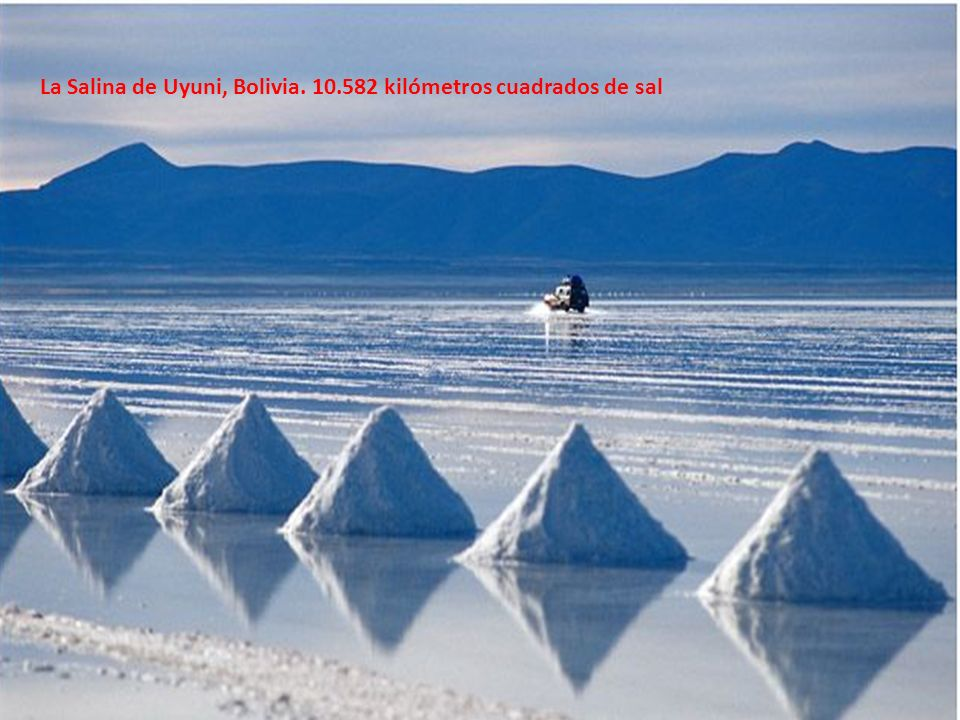 La Salina de Uyuni, Bolivia. 10.582 kilómetros cuadrados de sal