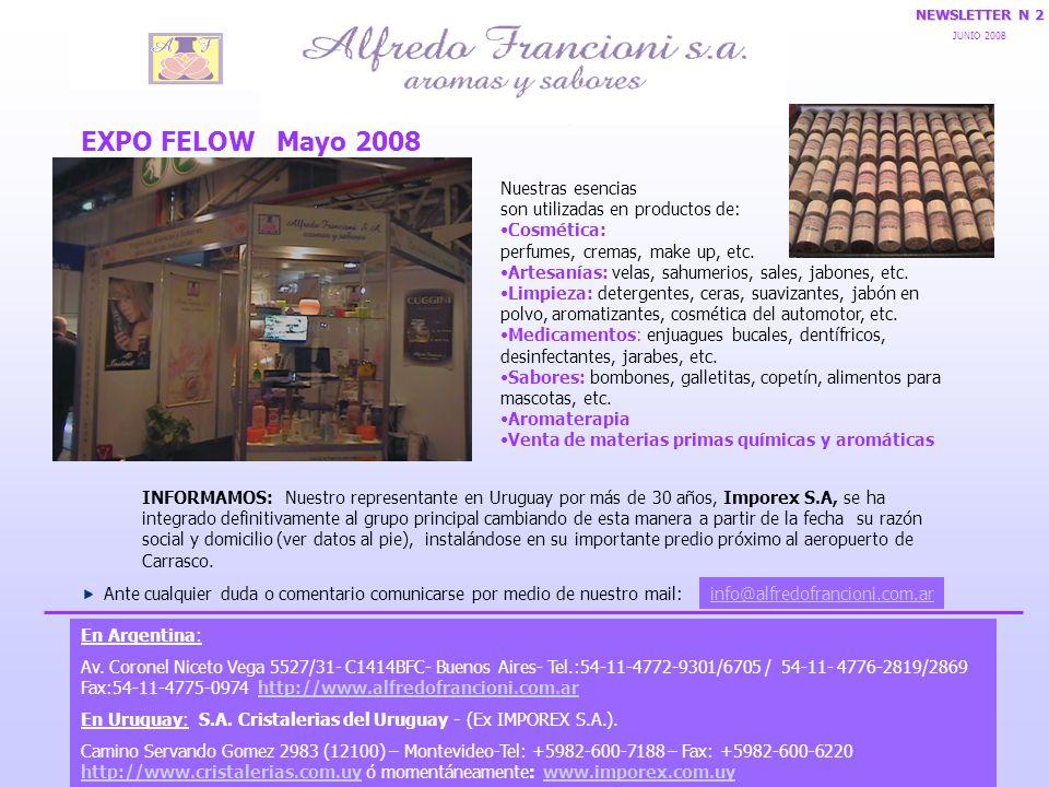 EXPO FELOW Mayo 2008 INFORMAMOS: Nuestro representante en Uruguay por más de 30 años, Imporex S.A, se ha integrado definitivamente al grupo principal