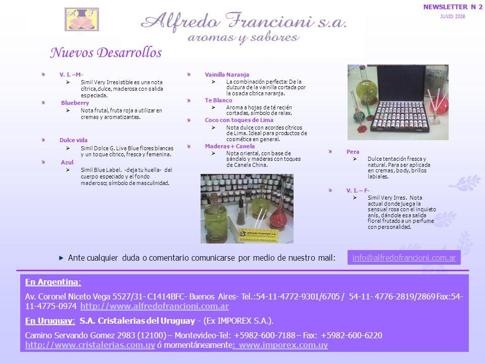 info@alfredofrancioni.com.ar Ante cualquier duda o comentario comunicarse por medio de nuestro mail: NEWSLETTER N 2 JUNIO 2008 En Argentina: Av.
