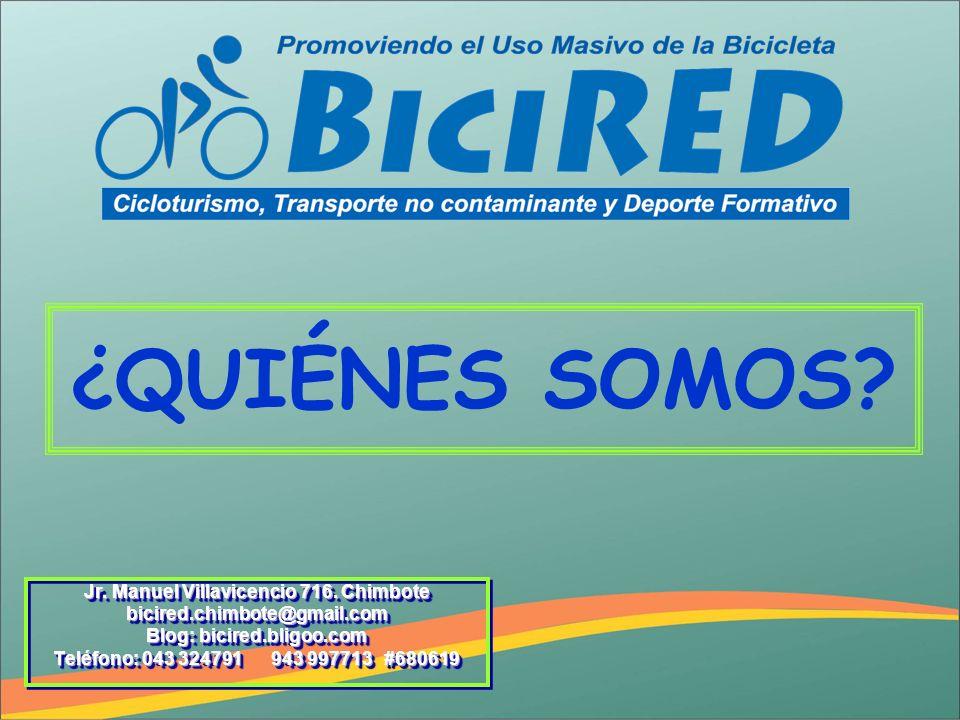 ¿QUIÉNES SOMOS? Jr. Manuel Villavicencio 716. Chimbote bicired.chimbote@gmail.com Blog: bicired.bligoo.com Teléfono: 043 324791 943 997713 #680619 Jr.