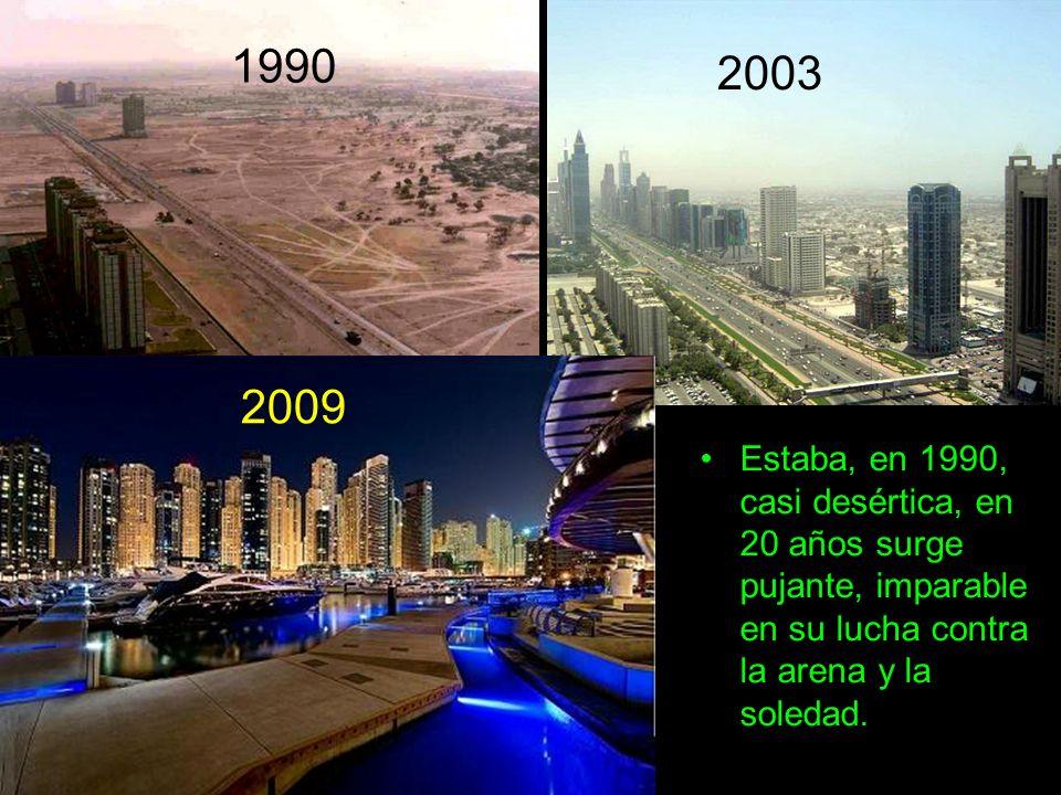 1990 Estaba, en 1990, casi desértica, en 20 años surge pujante, imparable en su lucha contra la arena y la soledad.