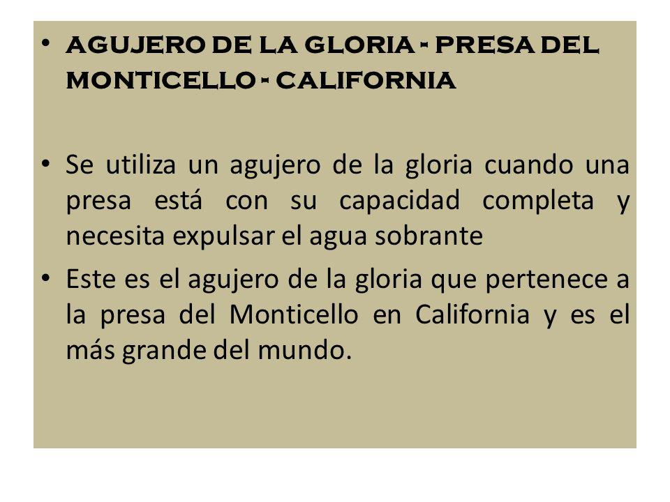 agujero de la gloria - presa del monticello - california Se utiliza un agujero de la gloria cuando una presa está con su capacidad completa y necesita