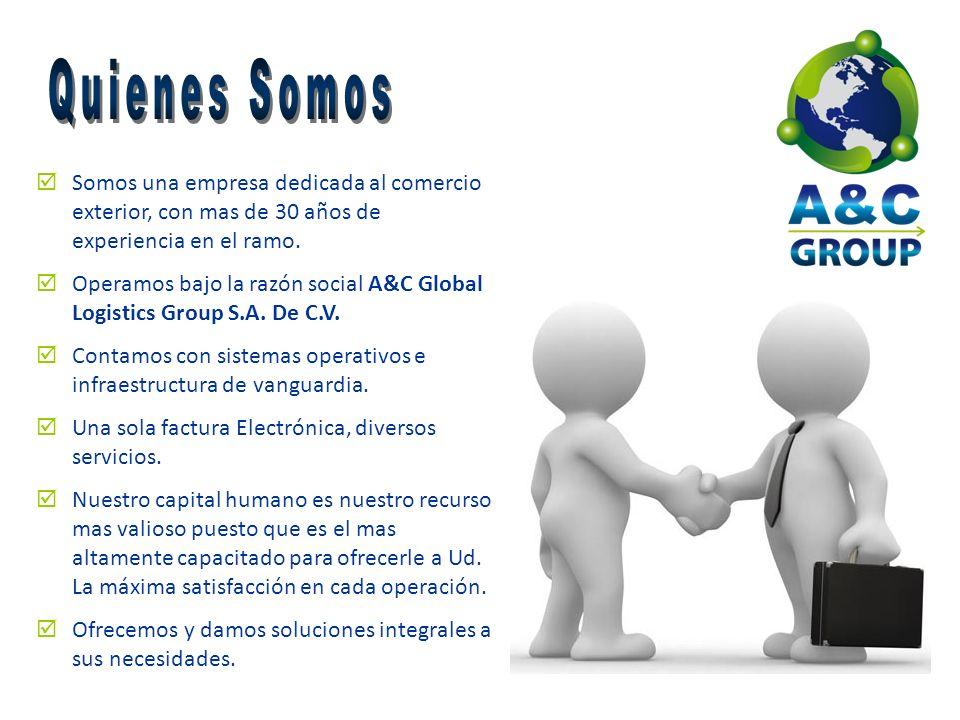 Somos una empresa dedicada al comercio exterior, con mas de 30 años de experiencia en el ramo. Operamos bajo la razón social A&C Global Logistics Grou