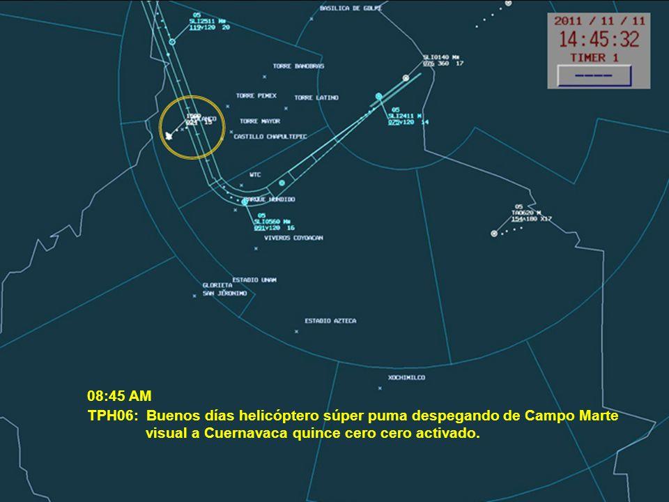 TPH06: Buenos días helicóptero súper puma despegando de Campo Marte visual a Cuernavaca quince cero cero activado. 08:45 AM