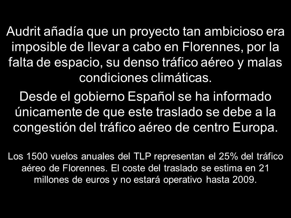 Audrit añadía que un proyecto tan ambicioso era imposible de llevar a cabo en Florennes, por la falta de espacio, su denso tráfico aéreo y malas condiciones climáticas.