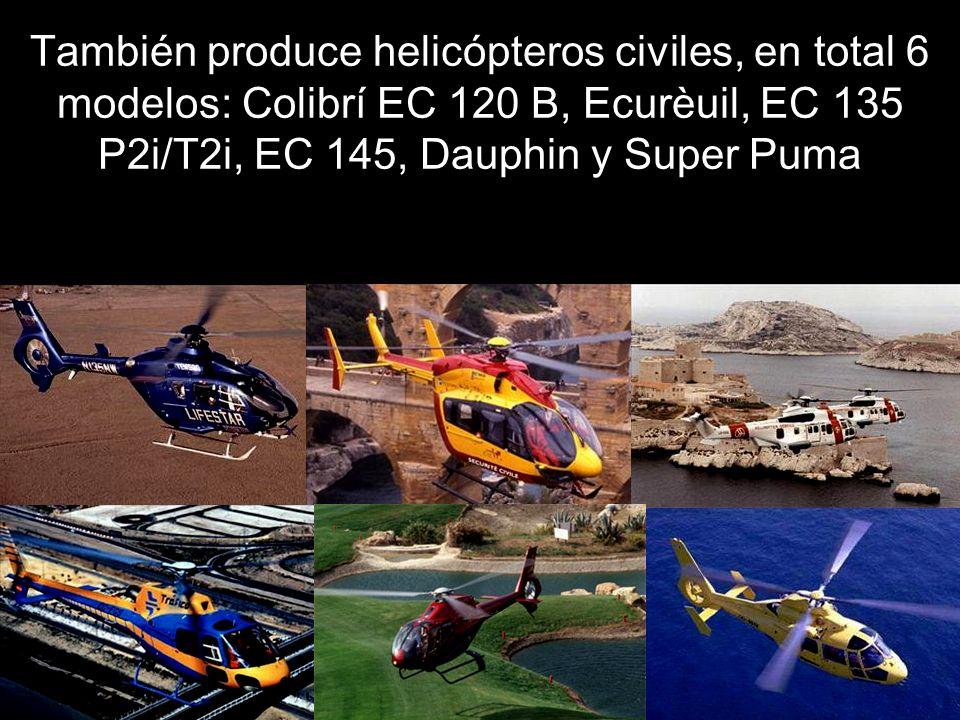 También produce helicópteros civiles, en total 6 modelos: Colibrí EC 120 B, Ecurèuil, EC 135 P2i/T2i, EC 145, Dauphin y Super Puma