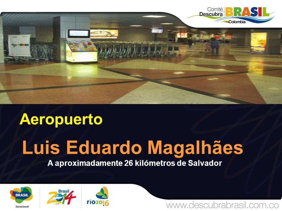 Aeropuerto Luis Eduardo Magalhães A aproximadamente 26 kilómetros de Salvador