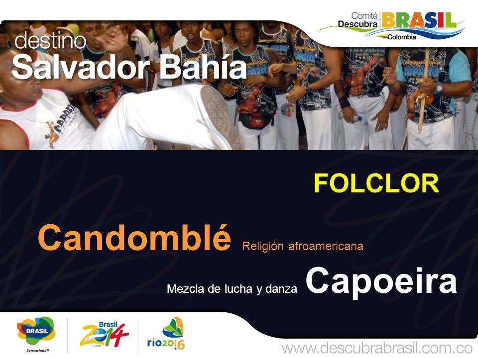 FOLCLOR Candomblé Religión afroamericana Mezcla de lucha y danza Capoeira