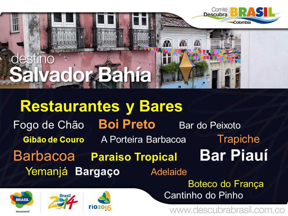 Restaurantes y Bares Fogo de Chão Boi Preto Bar do Peixoto Gibão de Couro A Porteira Barbacoa Trapiche Barbacoa Paraiso Tropical Bar Piauí Yemanjá Bargaço Adelaide Boteco do França Cantinho do Pinho