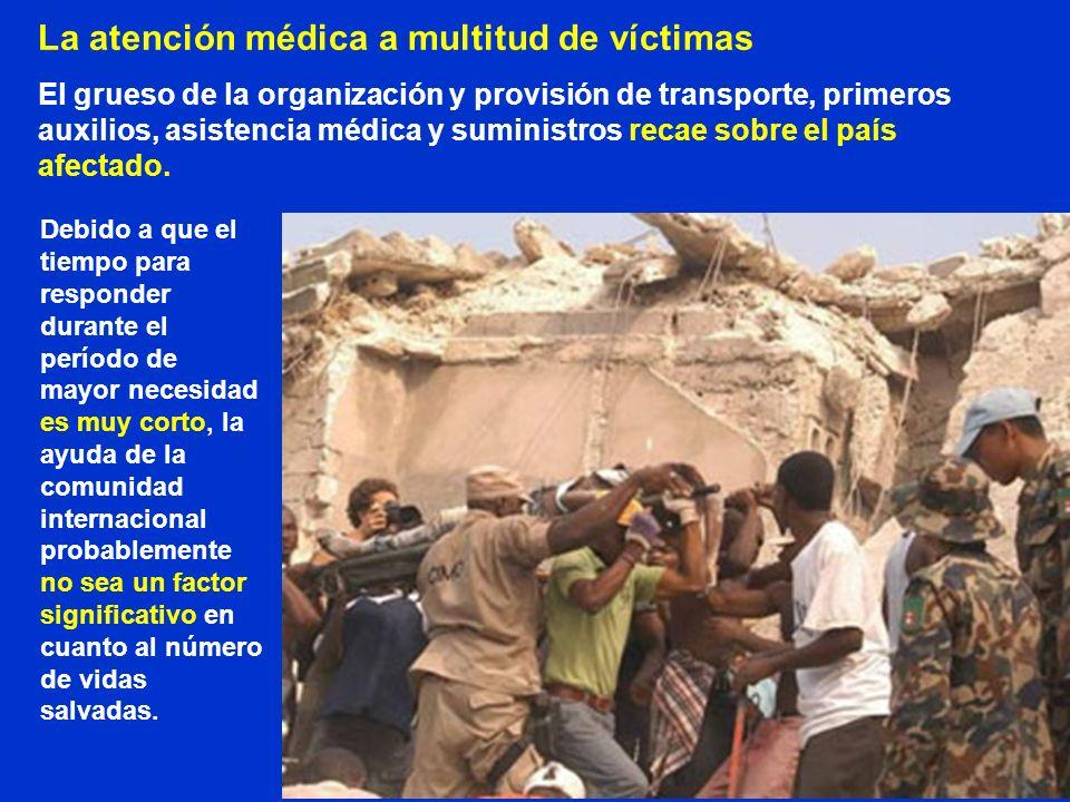 La atención médica a multitud de víctimas El grueso de la organización y provisión de transporte, primeros auxilios, asistencia médica y suministros r