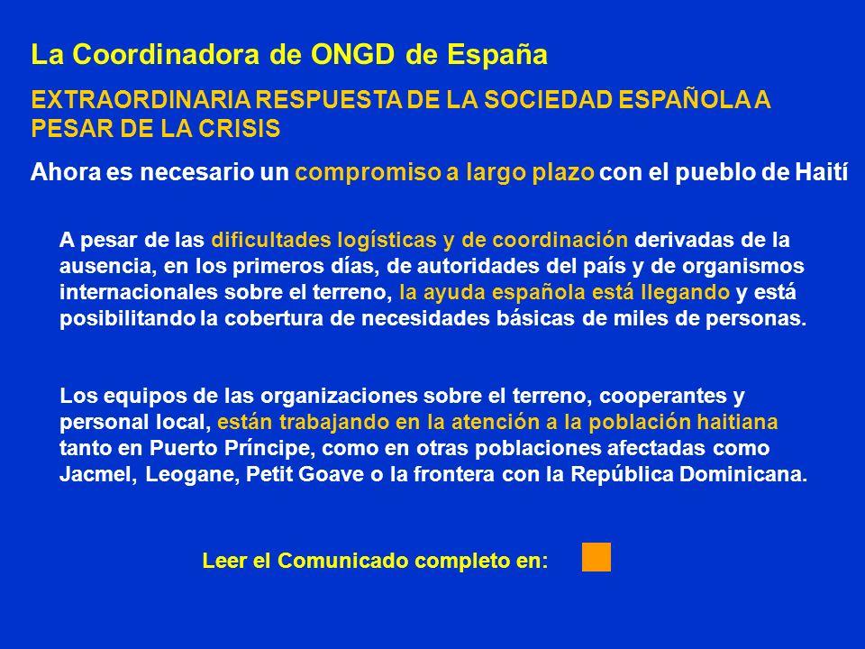 La Coordinadora de ONGD de España EXTRAORDINARIA RESPUESTA DE LA SOCIEDAD ESPAÑOLA A PESAR DE LA CRISIS Ahora es necesario un compromiso a largo plazo