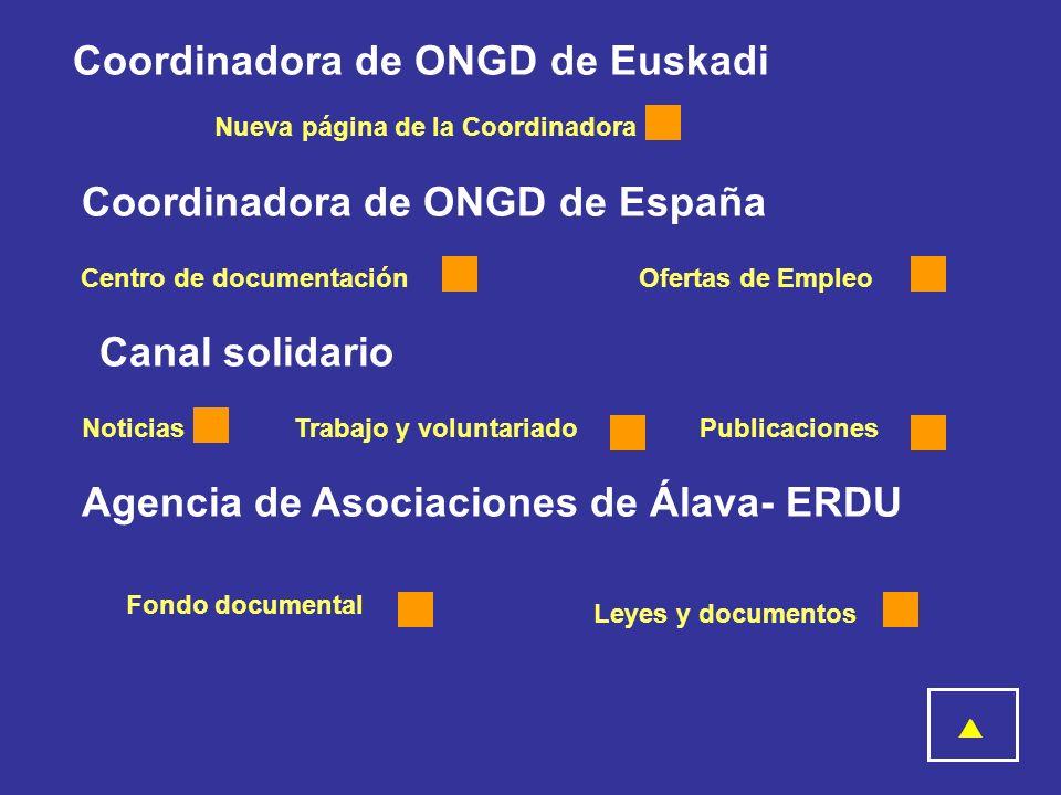 Coordinadora de ONGD de Euskadi Nueva página de la Coordinadora Coordinadora de ONGD de España Centro de documentaciónOfertas de Empleo Canal solidari