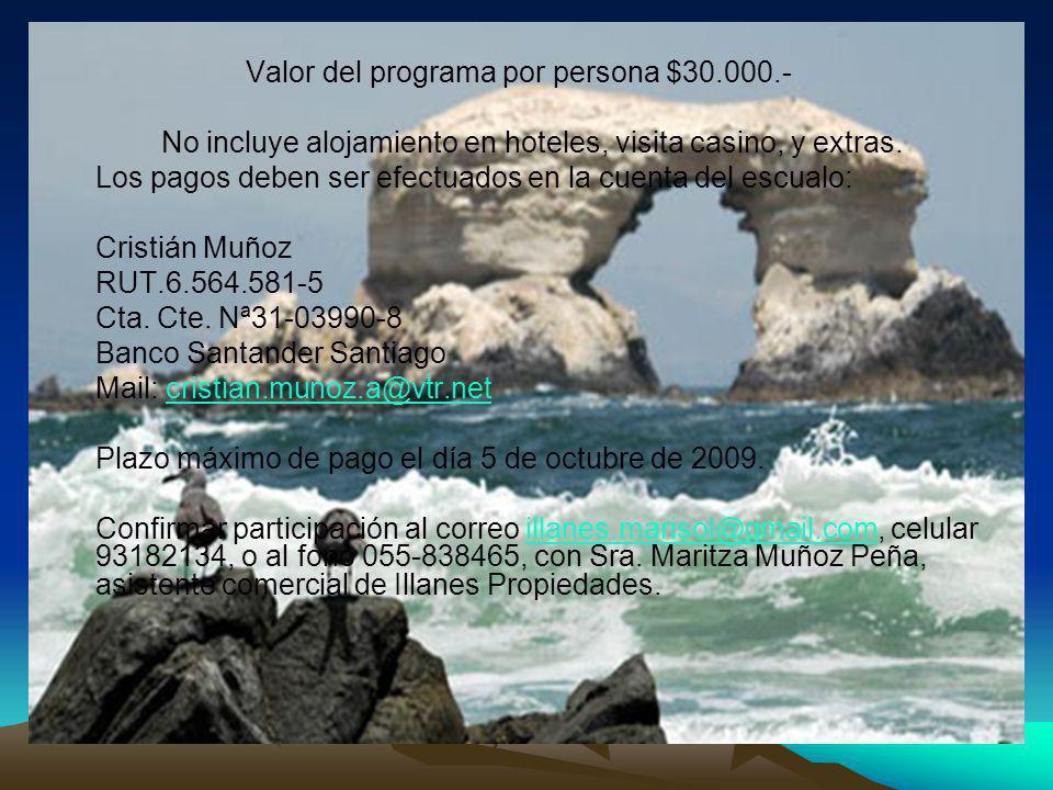 Valor del programa por persona $30.000.- No incluye alojamiento en hoteles, visita casino, y extras.