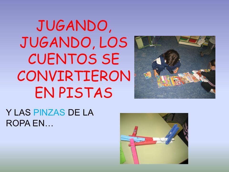 JUGANDO, JUGANDO, LOS CUENTOS SE CONVIRTIERON EN PISTAS Y LAS PINZAS DE LA ROPA EN…