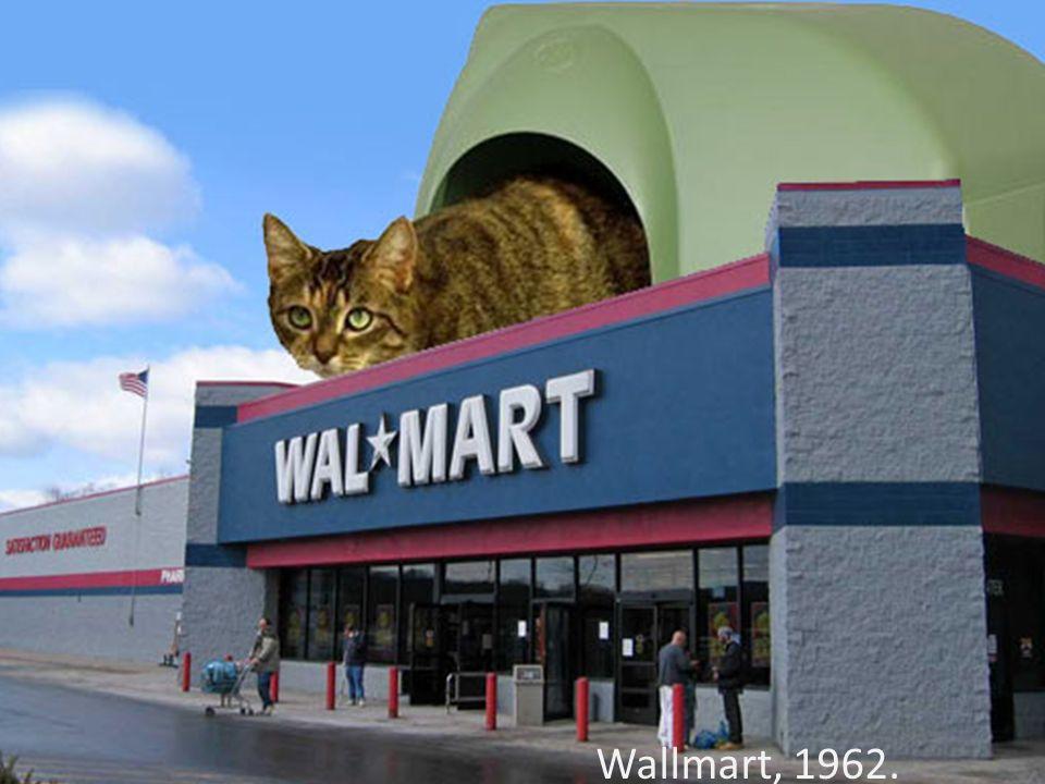 Wallmart, 1962.
