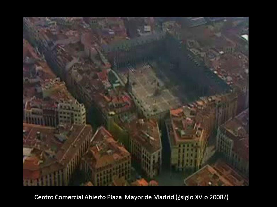 Centro Comercial Abierto Plaza Mayor de Madrid (¿siglo XV o 2008 )