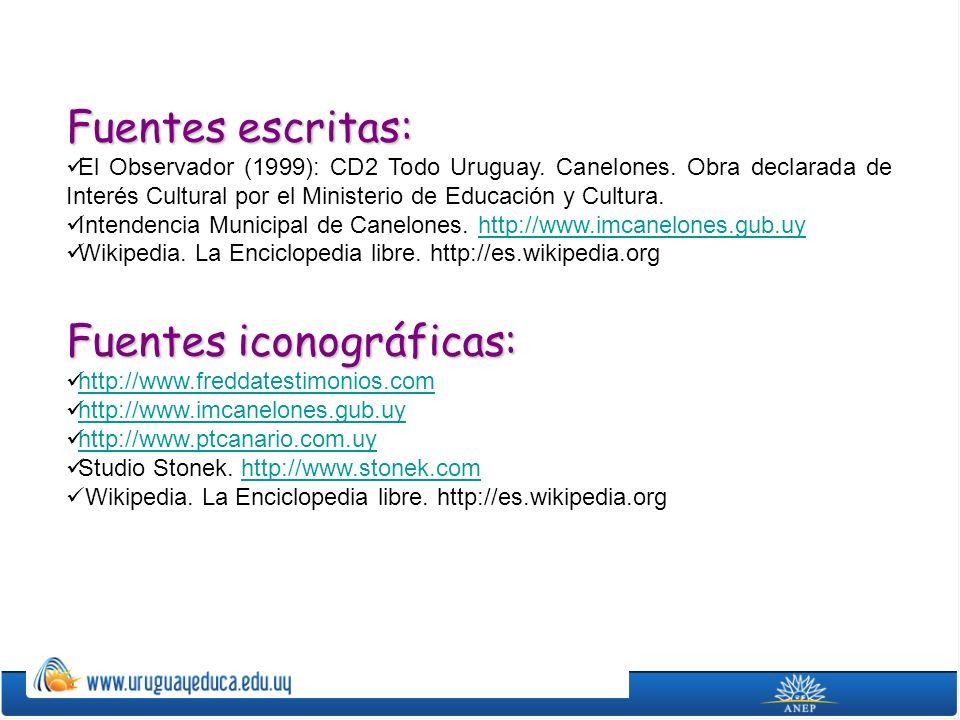Fuentes escritas: El Observador (1999): CD2 Todo Uruguay. Canelones. Obra declarada de Interés Cultural por el Ministerio de Educación y Cultura. Inte