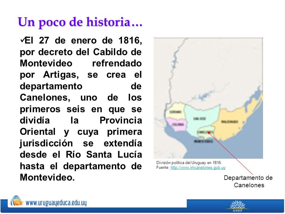 El 27 de enero de 1816, por decreto del Cabildo de Montevideo refrendado por Artigas, se crea el departamento de Canelones, uno de los primeros seis e