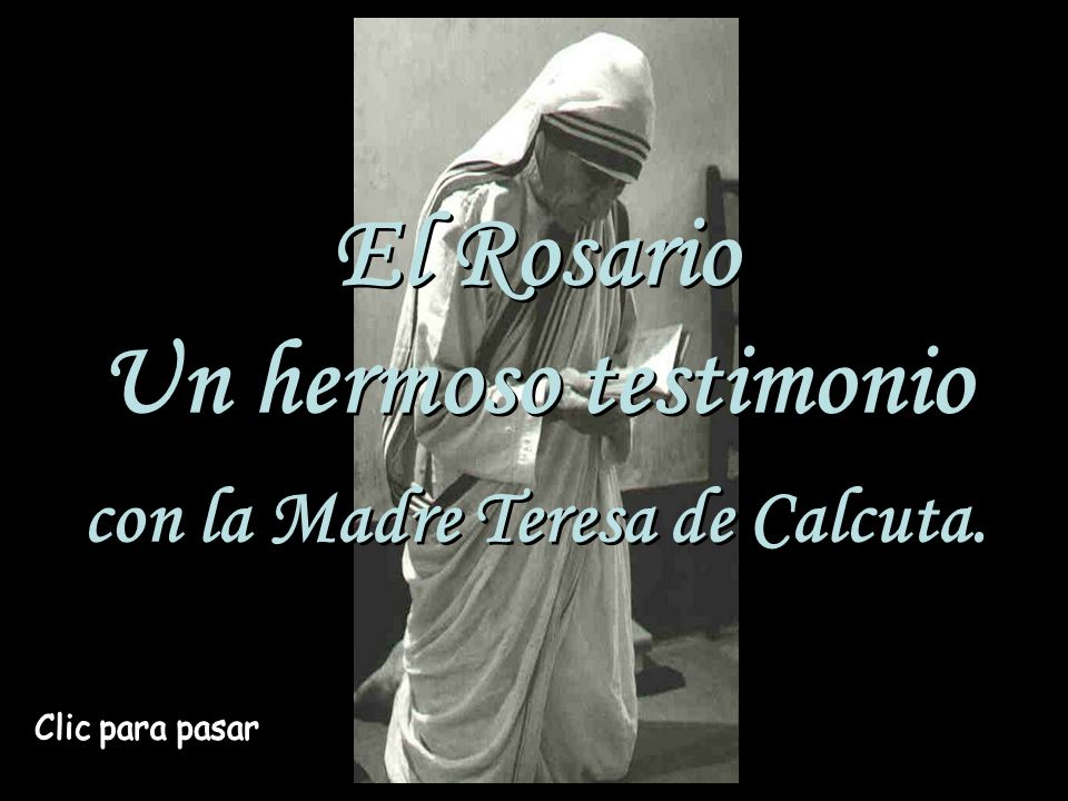 El Rosario Un hermoso testimonio con la Madre Teresa de Calcuta.