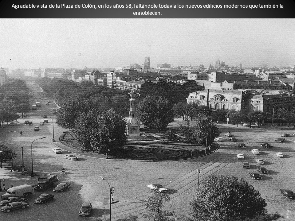 Agradable vista de la Plaza de Colón, en los años 58, faltándole todavía los nuevos edificios modernos que también la ennoblecen.