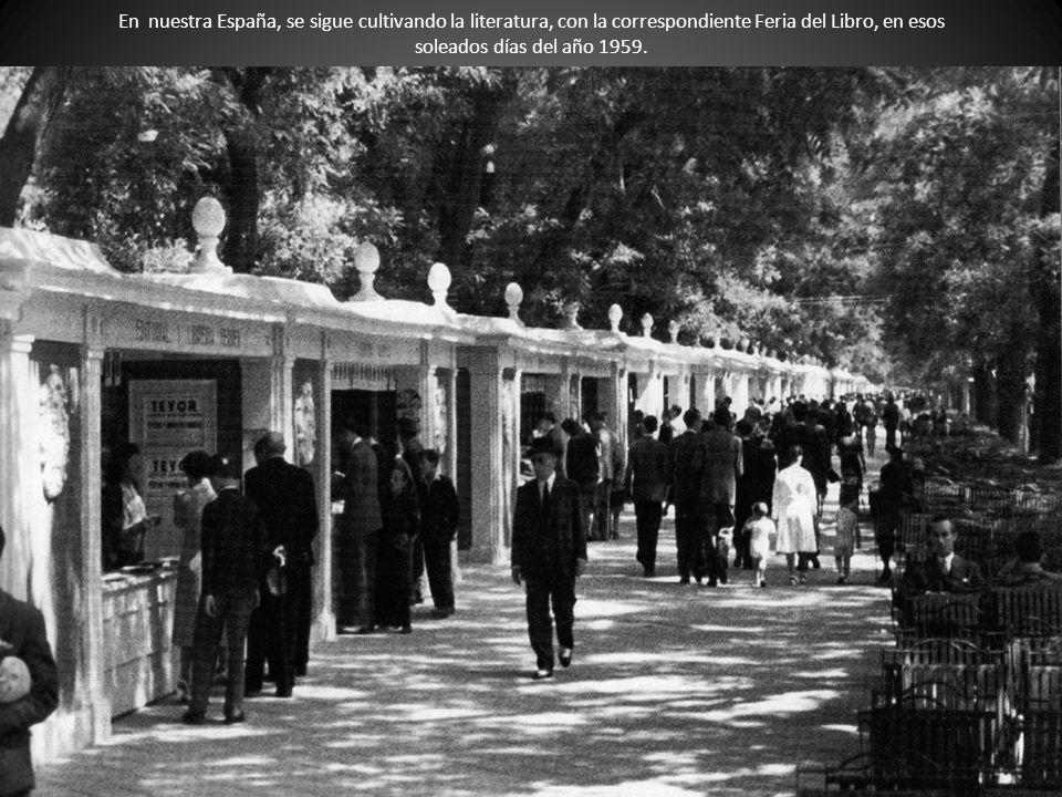 En nuestra España, se sigue cultivando la literatura, con la correspondiente Feria del Libro, en esos soleados días del año 1959.