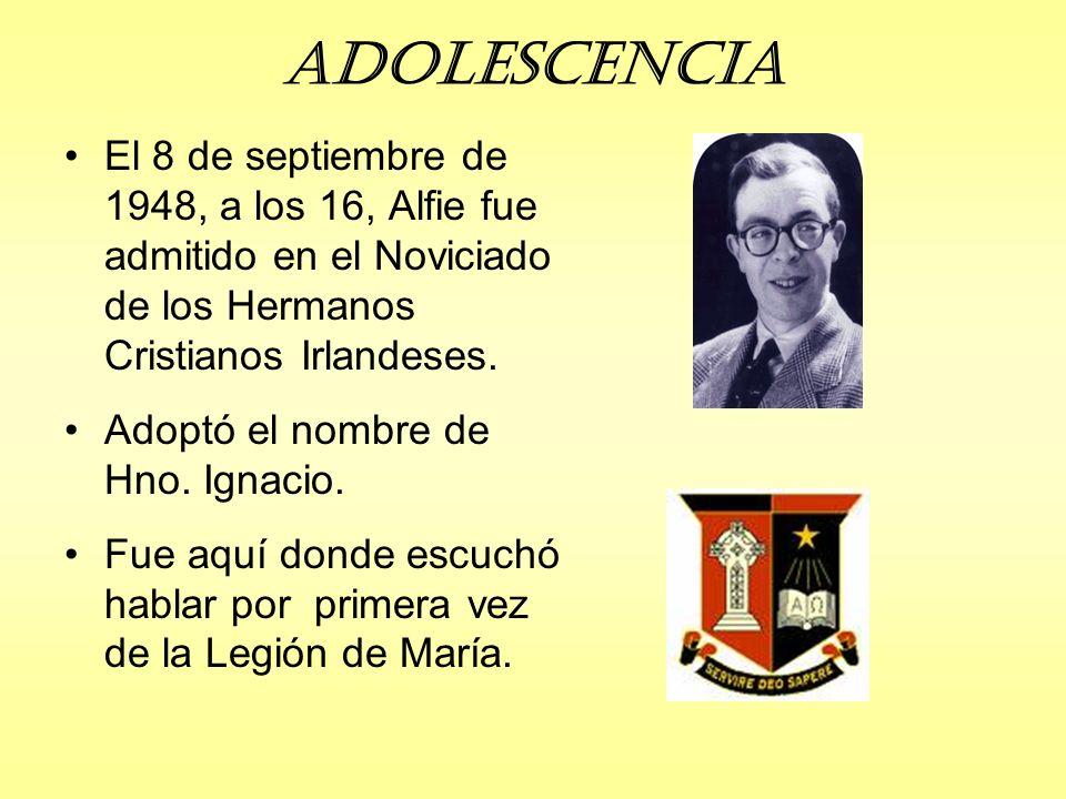 Adolescencia El 8 de septiembre de 1948, a los 16, Alfie fue admitido en el Noviciado de los Hermanos Cristianos Irlandeses.