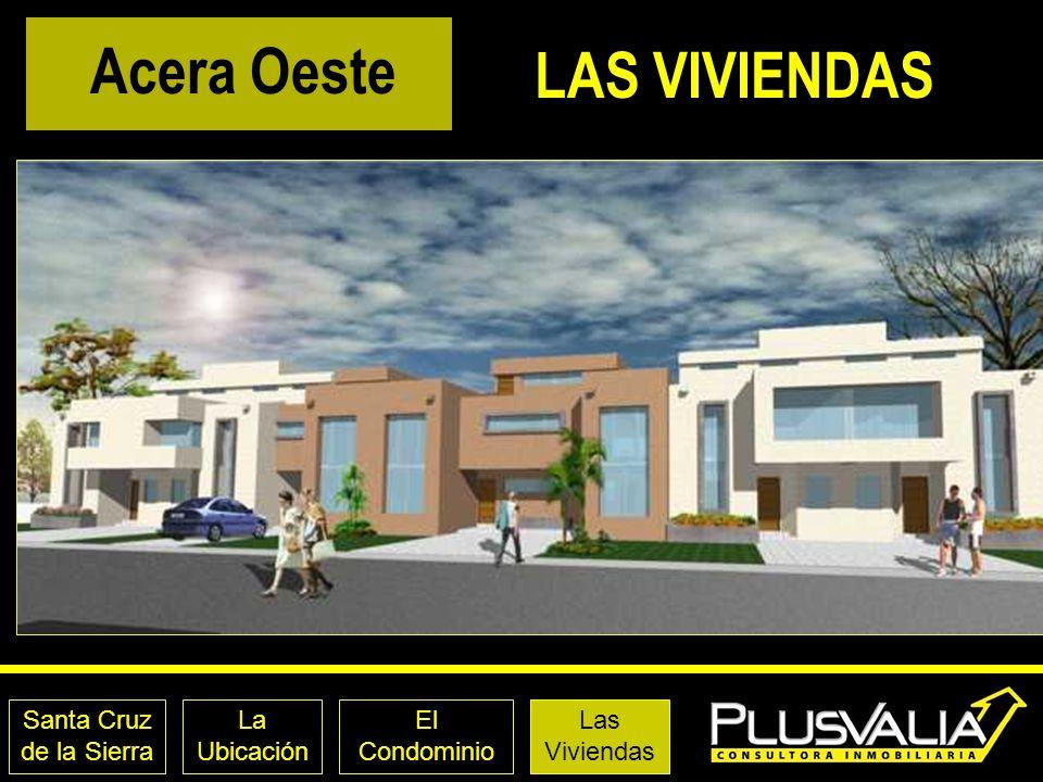 Santa Cruz de la Sierra La Ubicación El Condominio Las Viviendas Acera Oeste LAS VIVIENDAS