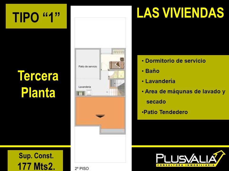 TIPO 1 Tercera Planta Sup. Const. 177 Mts2. LAS VIVIENDAS Dormitorio de servicio Baño Lavandería Area de máqunas de lavado y secado Patio Tendedero