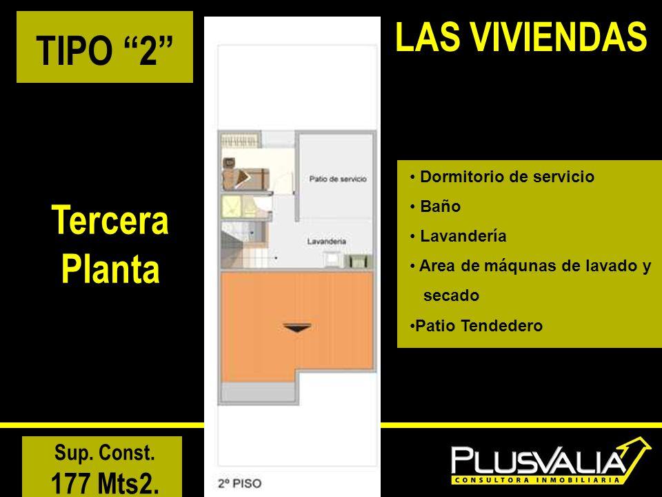 TIPO 2 Tercera Planta Sup. Const. 177 Mts2. LAS VIVIENDAS Dormitorio de servicio Baño Lavandería Area de máqunas de lavado y secado Patio Tendedero