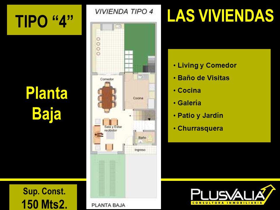 TIPO 4 Planta Baja Living y Comedor Baño de Visitas Cocina Galería Patio y Jardín Churrasquera Sup. Const. 150 Mts2. LAS VIVIENDAS