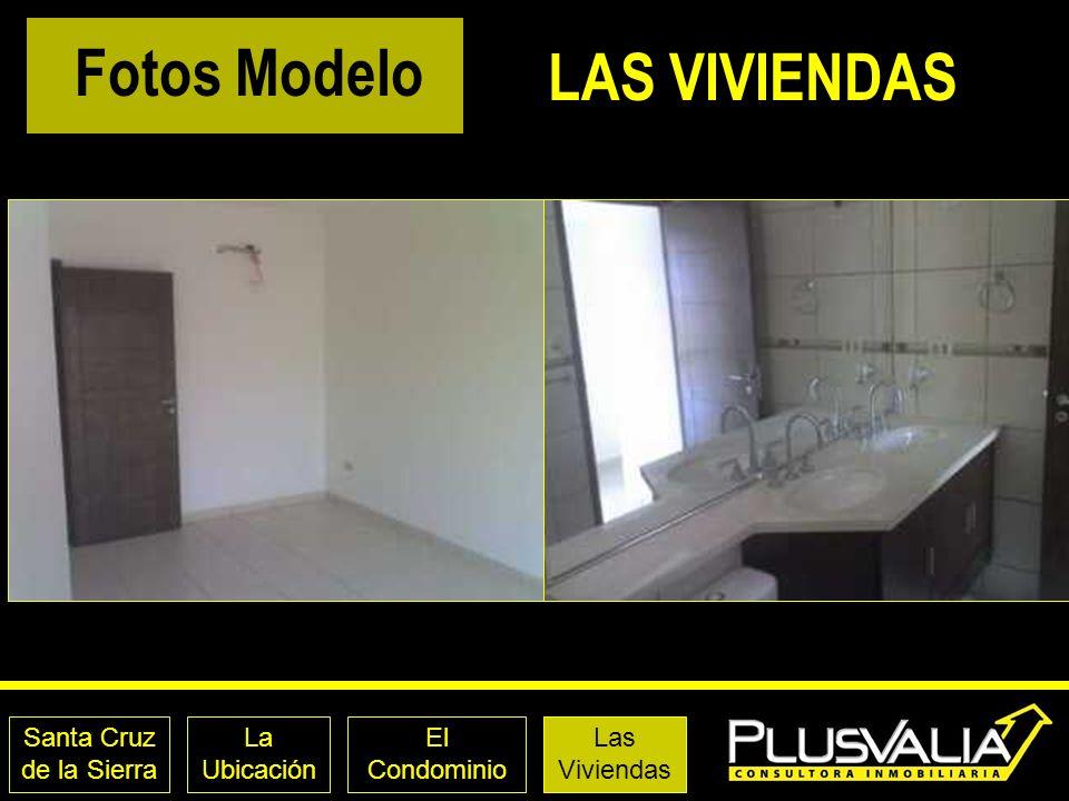 Santa Cruz de la Sierra La Ubicación El Condominio Las Viviendas Fotos Modelo LAS VIVIENDAS