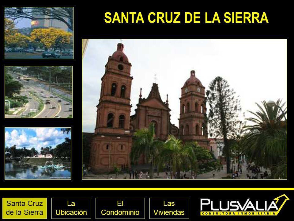 Santa Cruz de la Sierra La Ubicación El Condominio Las Viviendas Acera Este LAS VIVIENDAS