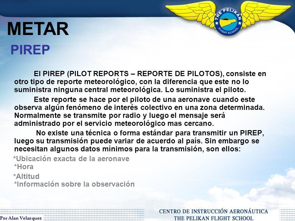 Tendencias Como dice su nombre, esta parte del METAR representa cualquier tendencia que pueda existir en un aeropuerto desde el momento en que se emitió el reporte.