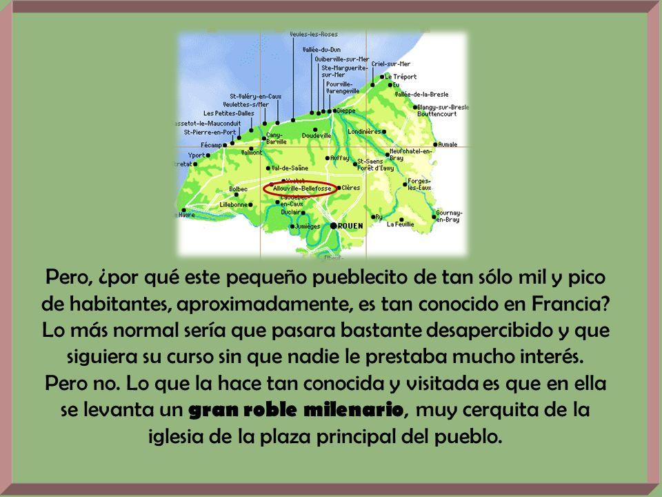 Pero, ¿por qué este pequeño pueblecito de tan sólo mil y pico de habitantes, aproximadamente, es tan conocido en Francia.
