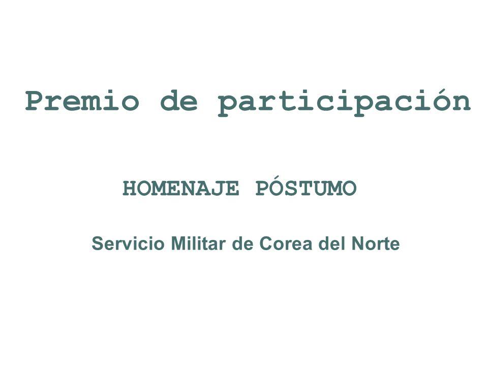 Premio de participación Servicio Militar de Corea del Norte HOMENAJE PÓSTUMO