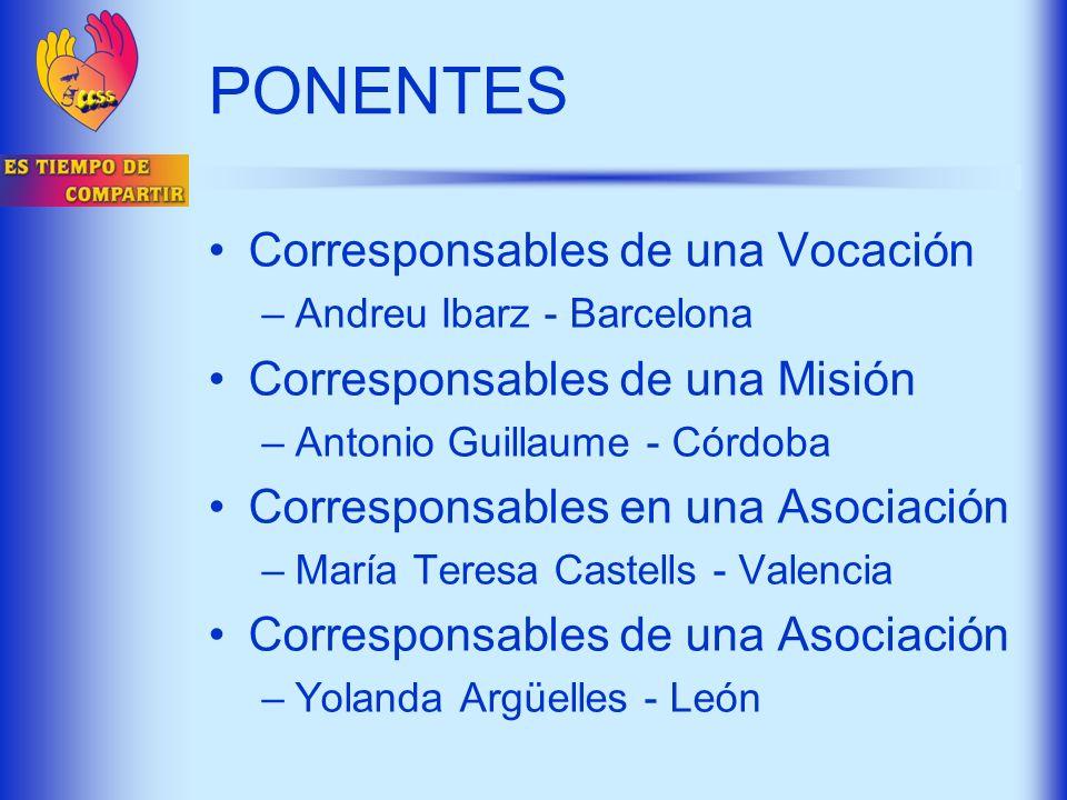 PONENTES Corresponsables de una Vocación –Andreu Ibarz - Barcelona Corresponsables de una Misión –Antonio Guillaume - Córdoba Corresponsables en una A