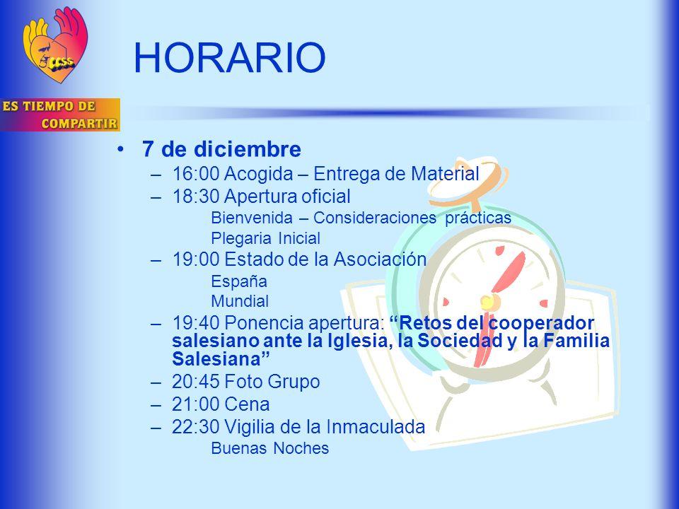 HORARIO 7 de diciembre –16:00 Acogida – Entrega de Material –18:30 Apertura oficial Bienvenida – Consideraciones prácticas Plegaria Inicial –19:00 Est