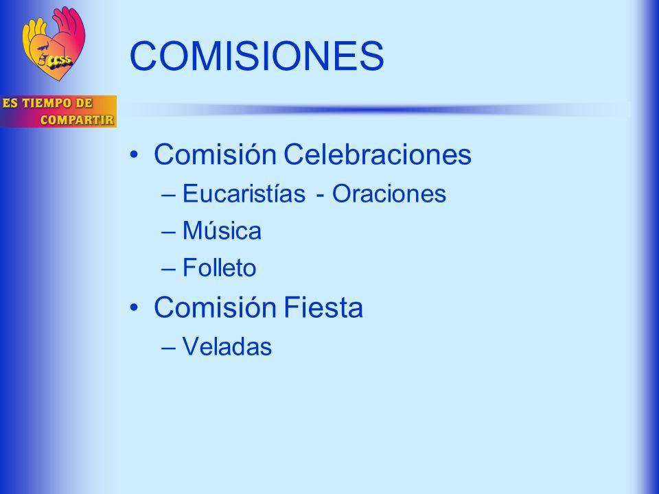 Comisión Celebraciones –Eucaristías - Oraciones –Música –Folleto Comisión Fiesta –Veladas