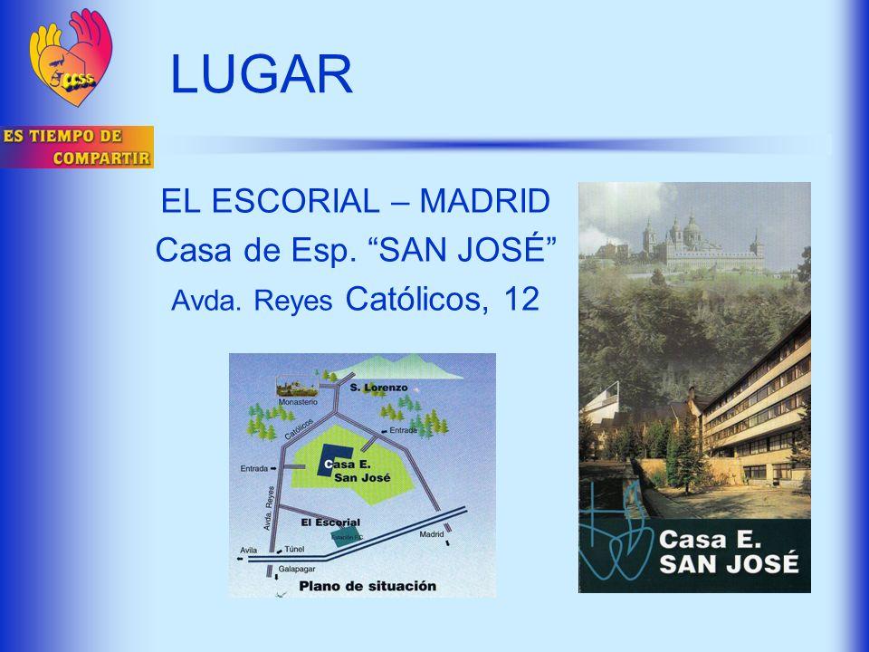 LUGAR EL ESCORIAL – MADRID Casa de Esp. SAN JOSÉ Avda. Reyes Católicos, 12