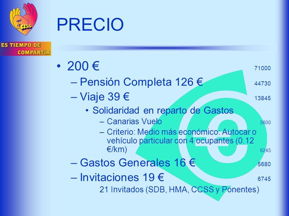 PRECIO 200 71000 –Pensión Completa 126 44730 –Viaje 39 13845 Solidaridad en reparto de Gastos –Canarias Vuelo 5600 –Criterio: Medio más económico: Aut