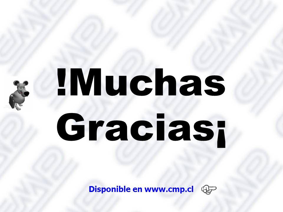 !Muchas Gracias¡ Disponible en www.cmp.cl