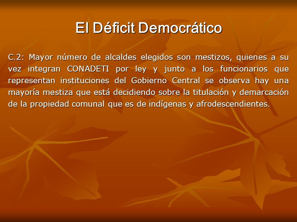 El Déficit Democrático C.2: Mayor número de alcaldes elegidos son mestizos, quienes a su vez integran CONADETI por ley y junto a los funcionarios que
