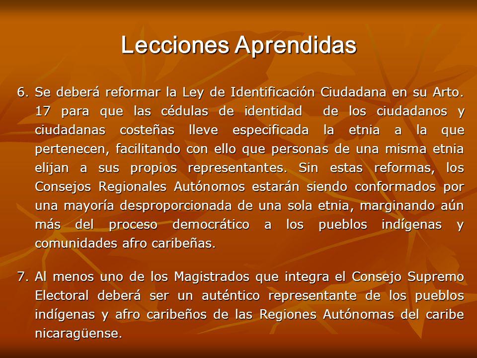 Lecciones Aprendidas 6.Se deberá reformar la Ley de Identificación Ciudadana en su Arto. 17 para que las cédulas de identidad de los ciudadanos y ciud