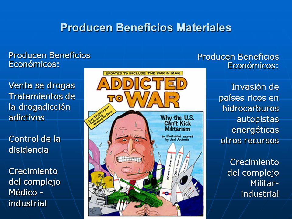 Producen Beneficios Materiales Producen Beneficios Económicos: Venta se drogas Tratamientos de la drogadicción adictivos Control de la disidenciaCreci