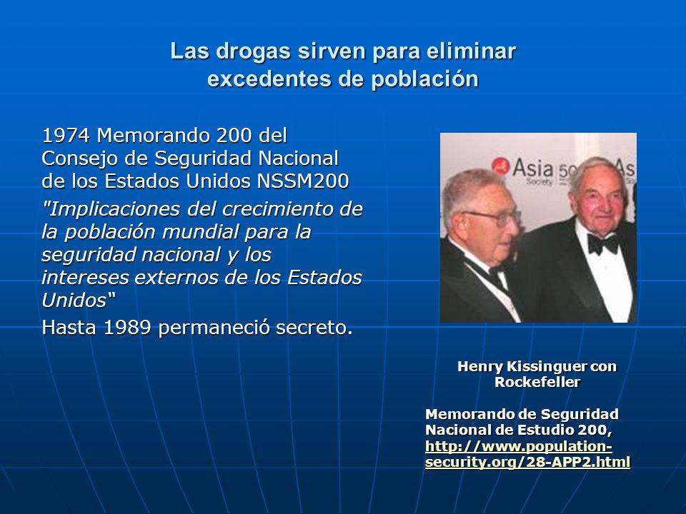 Las drogas sirven para eliminar excedentes de población 1974 Memorando 200 del Consejo de Seguridad Nacional de los Estados Unidos NSSM200